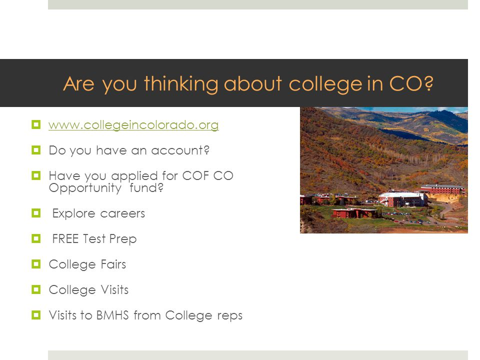 Are you thinking about college in CO.