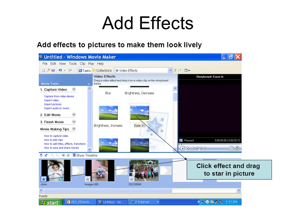 Add Effects Click effect and drag to star in picture Add effects to pictures to make them look lively