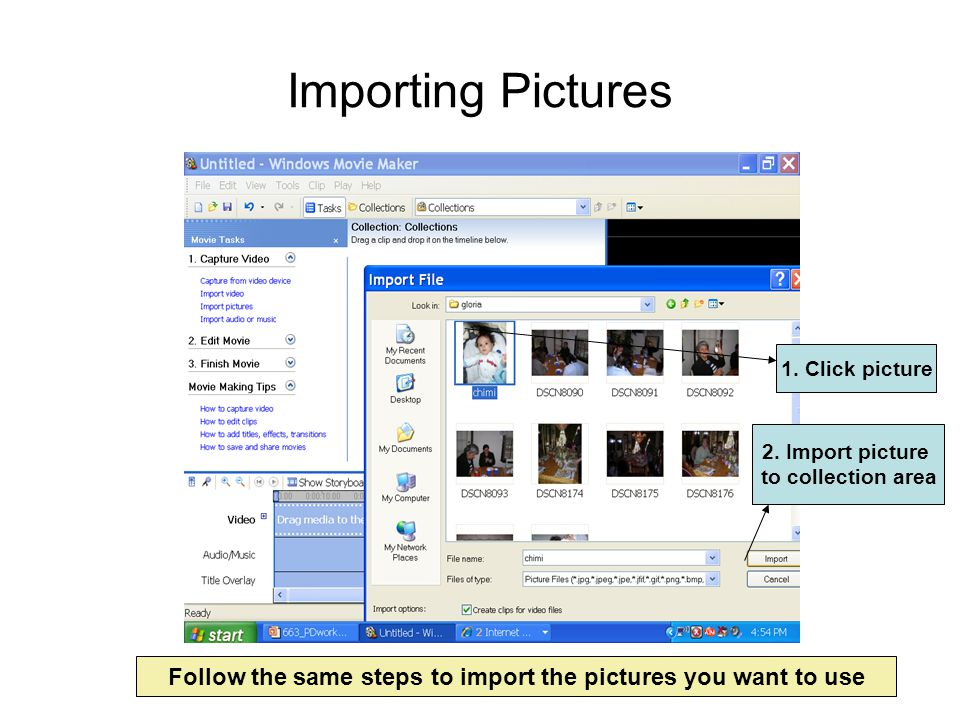 Importing Pictures Follow the same steps to import the pictures you want to use 1.