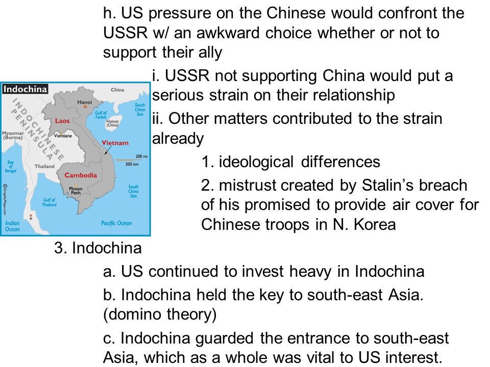 h. US pressure on the Chinese would confront the USSR w/ an awkward choice whether or not to support their ally i. USSR not supporting China would put