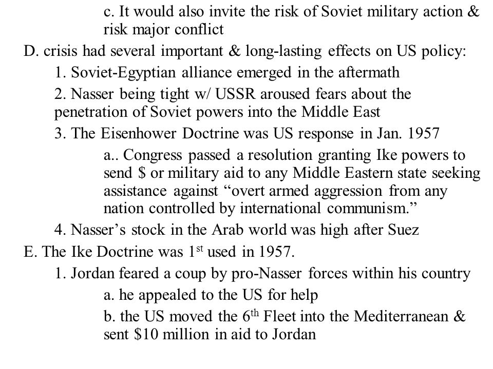 c. It would also invite the risk of Soviet military action & risk major conflict D. crisis had several important & long-lasting effects on US policy: