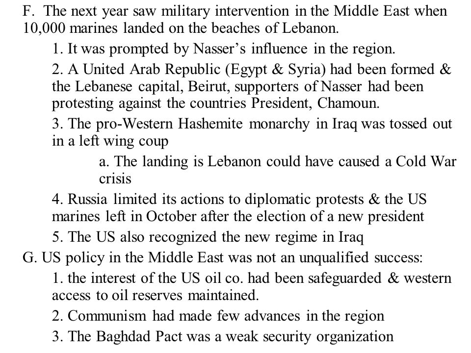 F. The next year saw military intervention in the Middle East when 10,000 marines landed on the beaches of Lebanon. 1. It was prompted by Nasser's inf