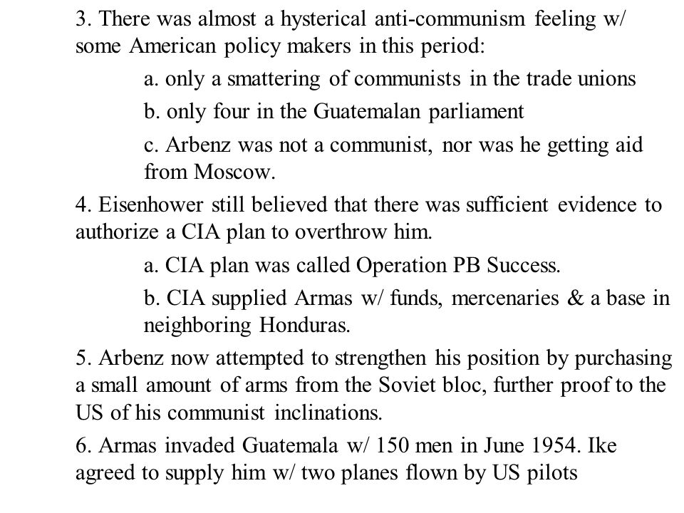3. There was almost a hysterical anti-communism feeling w/ some American policy makers in this period: a. only a smattering of communists in the trade