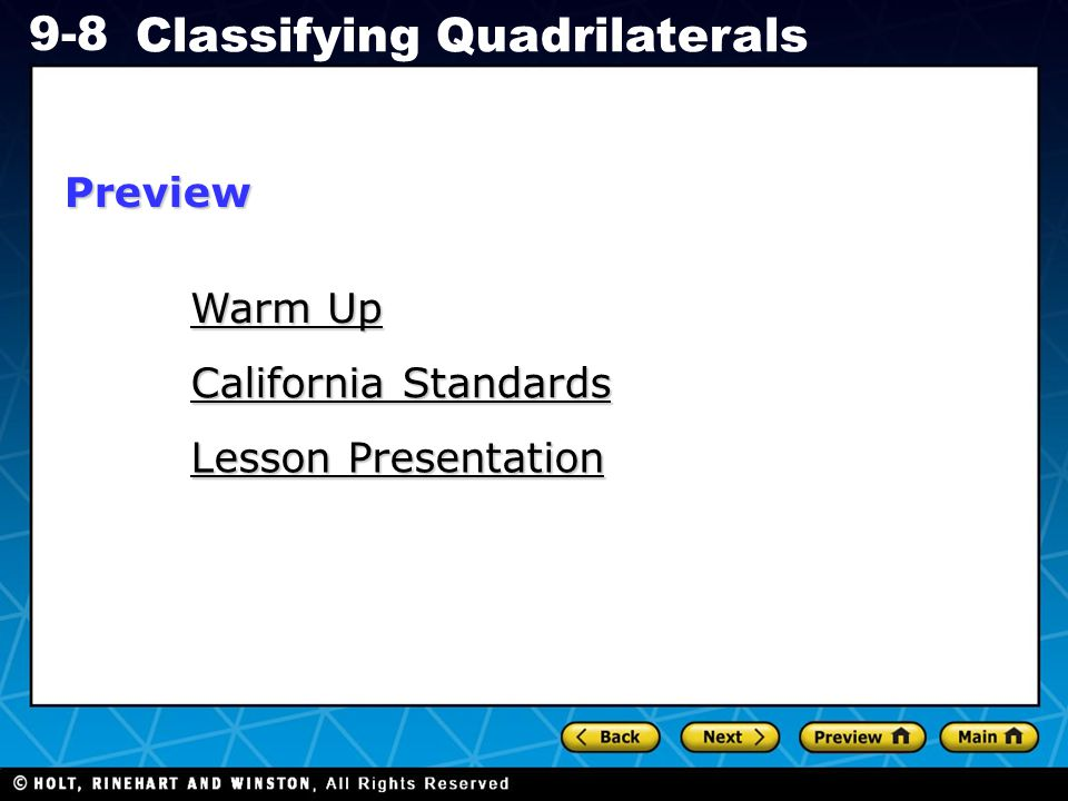 Holt CA Course 1 9-8 Classifying Quadrilaterals Warm Up Warm Up California Standards Lesson Presentation Preview
