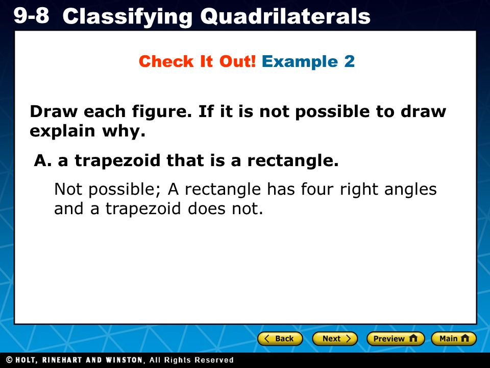 Holt CA Course 1 9-8 Classifying Quadrilaterals Draw each figure.