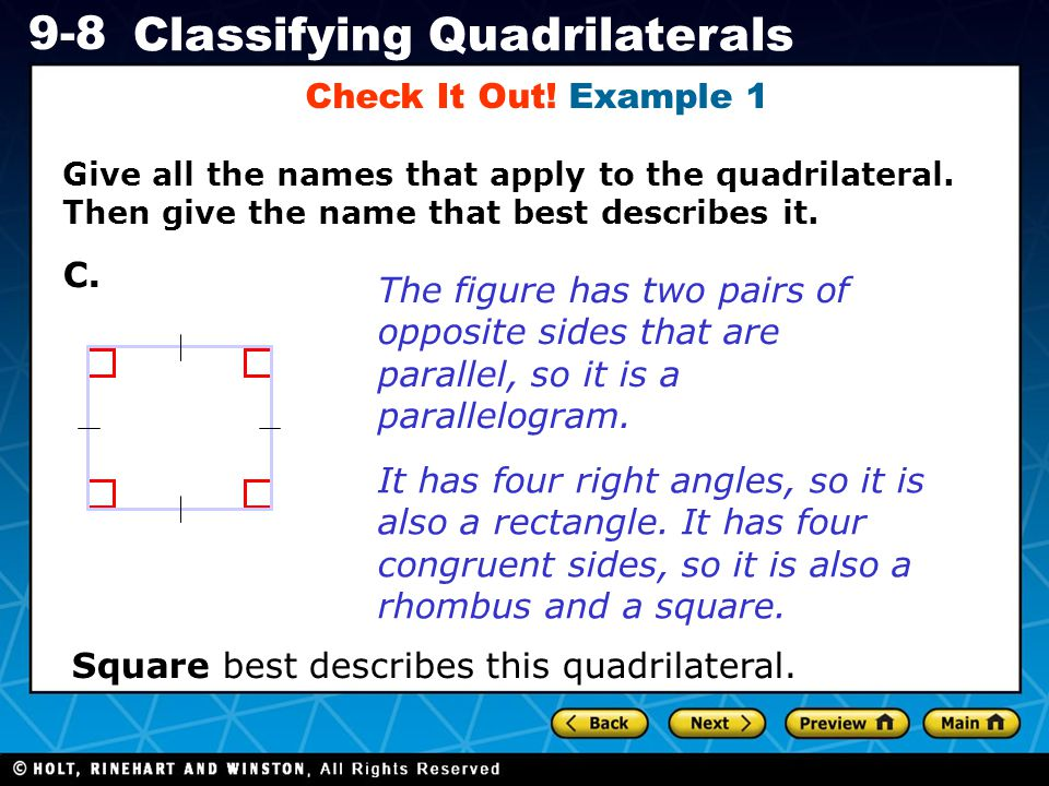 Holt CA Course 1 9-8 Classifying Quadrilaterals Check It Out.