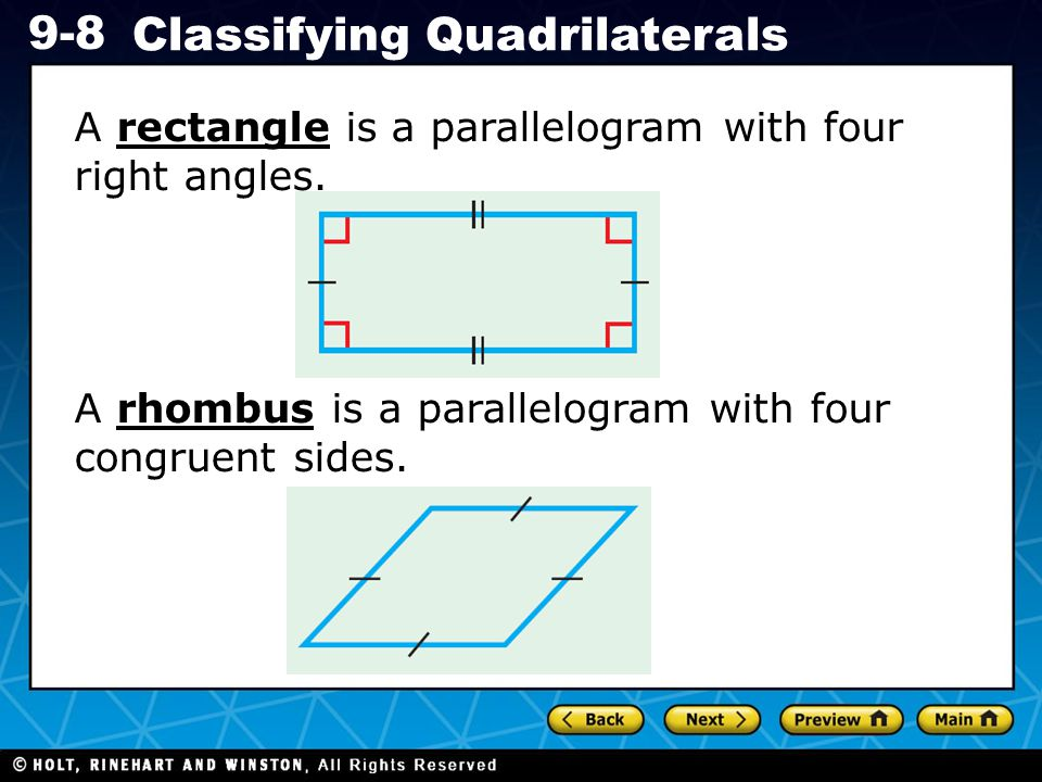 Holt CA Course 1 9-8 Classifying Quadrilaterals A square is a parallelogram with four congruent sides and four right angles.