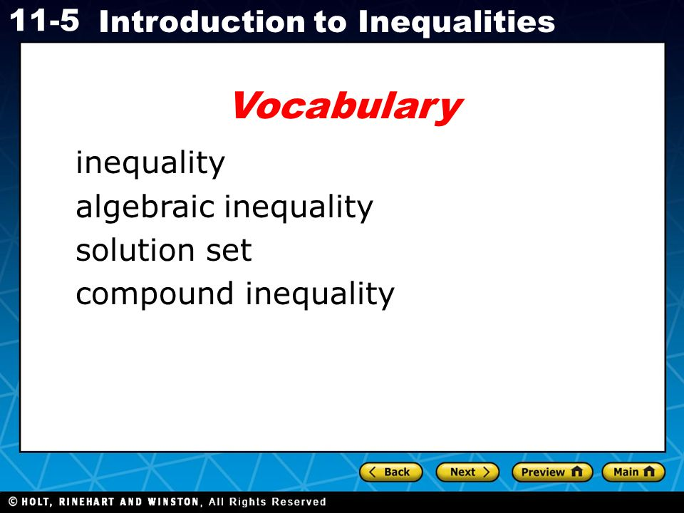 Holt CA Course 1 11-5 Introduction to Inequalities Vocabulary inequality algebraic inequality solution set compound inequality