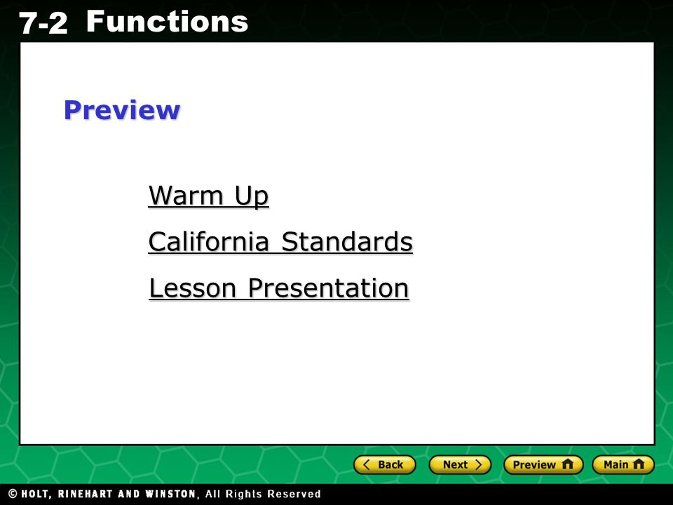Holt CA Course 1 7-2 Functions Lesson Quiz: Part Il Determine if each relationship represents a function.
