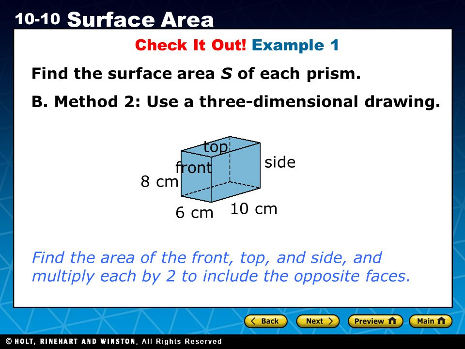 Holt CA Course 1 10-10 Surface Area Check It Out.Example 1 Find the surface area S of each prism.