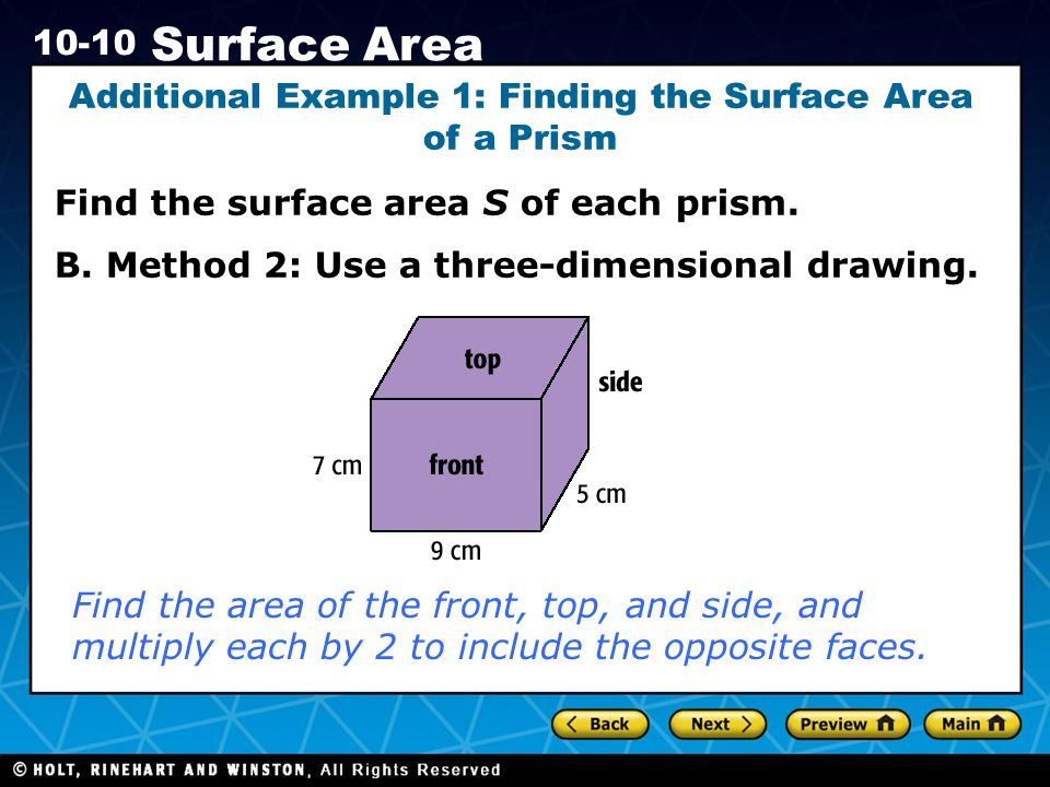 Holt CA Course 1 10-10 Surface Area Additional Example 1: Finding the Surface Area of a Prism Find the surface area S of each prism.