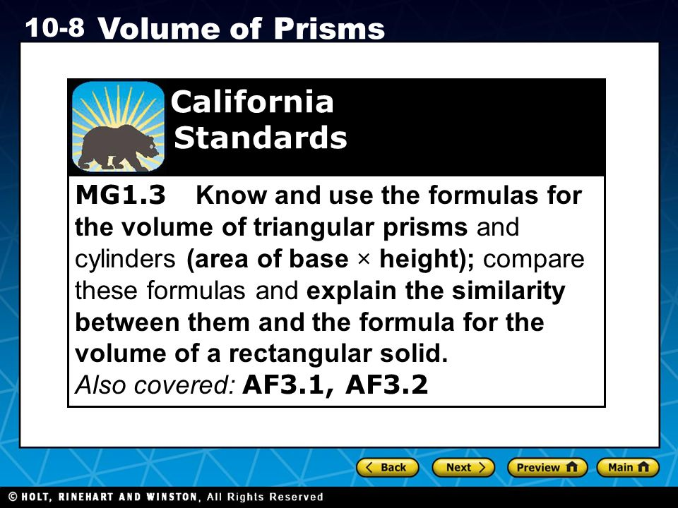Holt CA Course 1 10-8 Volume of Prisms Additional Example 3: Application An artist wants to make glass paper-weights with the dimensions shown.