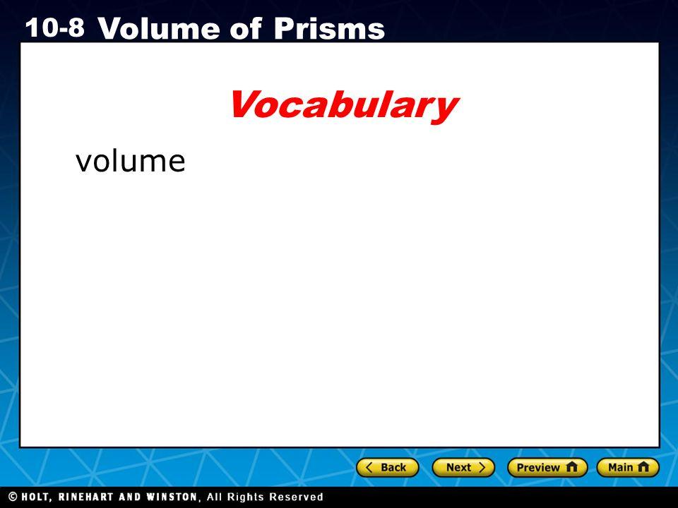 Holt CA Course 1 10-8 Volume of Prisms Vocabulary volume