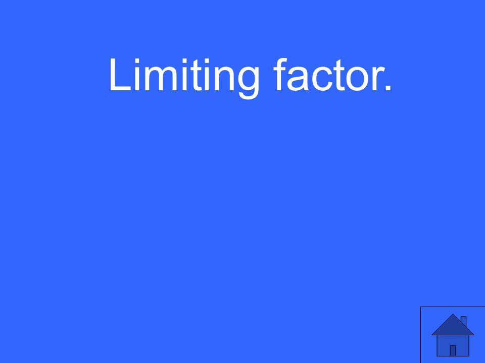 Limiting factor.