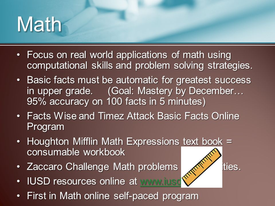 Math Focus on real world applications of math using computational skills and problem solving strategies.Focus on real world applications of math using computational skills and problem solving strategies.