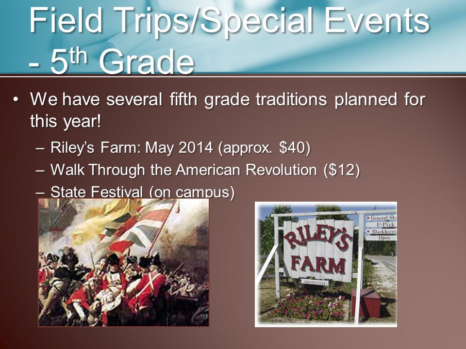 Field Trips/Special Events - 5 th Grade We have several fifth grade traditions planned for this year!We have several fifth grade traditions planned for this year.