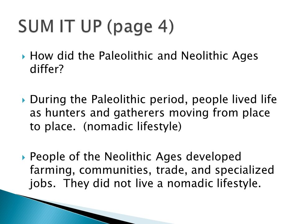  How did the Paleolithic and Neolithic Ages differ.