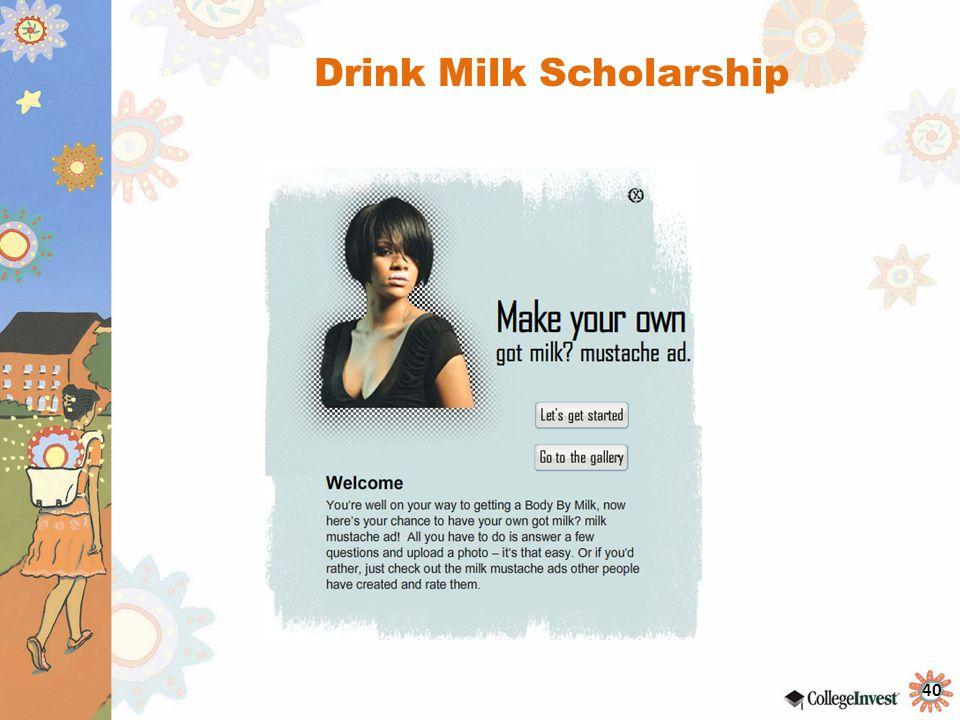 40 Drink Milk Scholarship