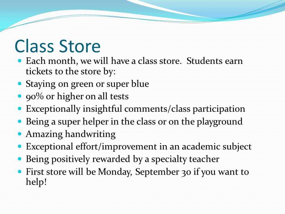 Class Store Each month, we will have a class store.
