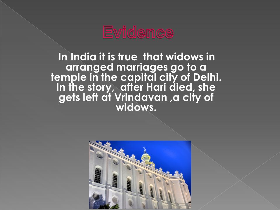 In India it is true that widows in arranged marriages go to a temple in the capital city of Delhi.