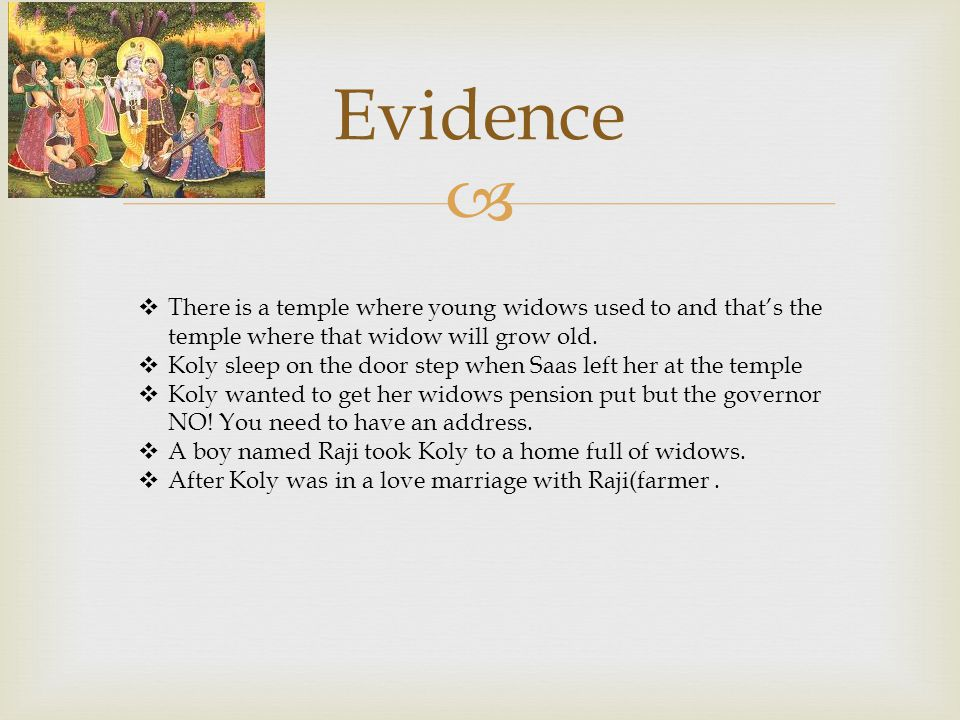  Evidence  There is a temple where young widows used to and that's the temple where that widow will grow old.