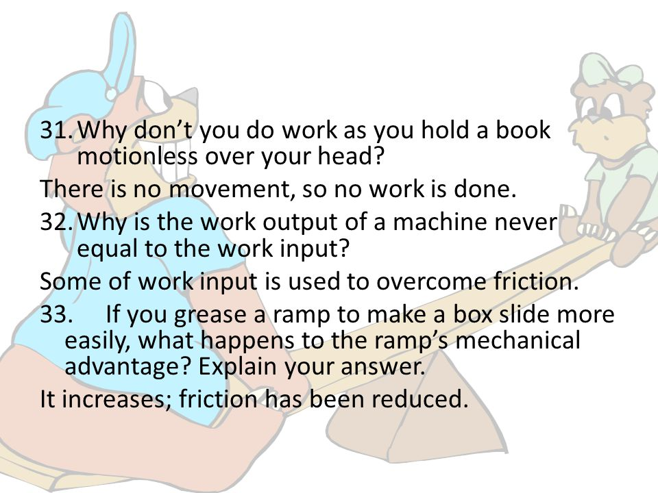 34.If a simple machine could be frictionless, how would its IMA and AMA compare.