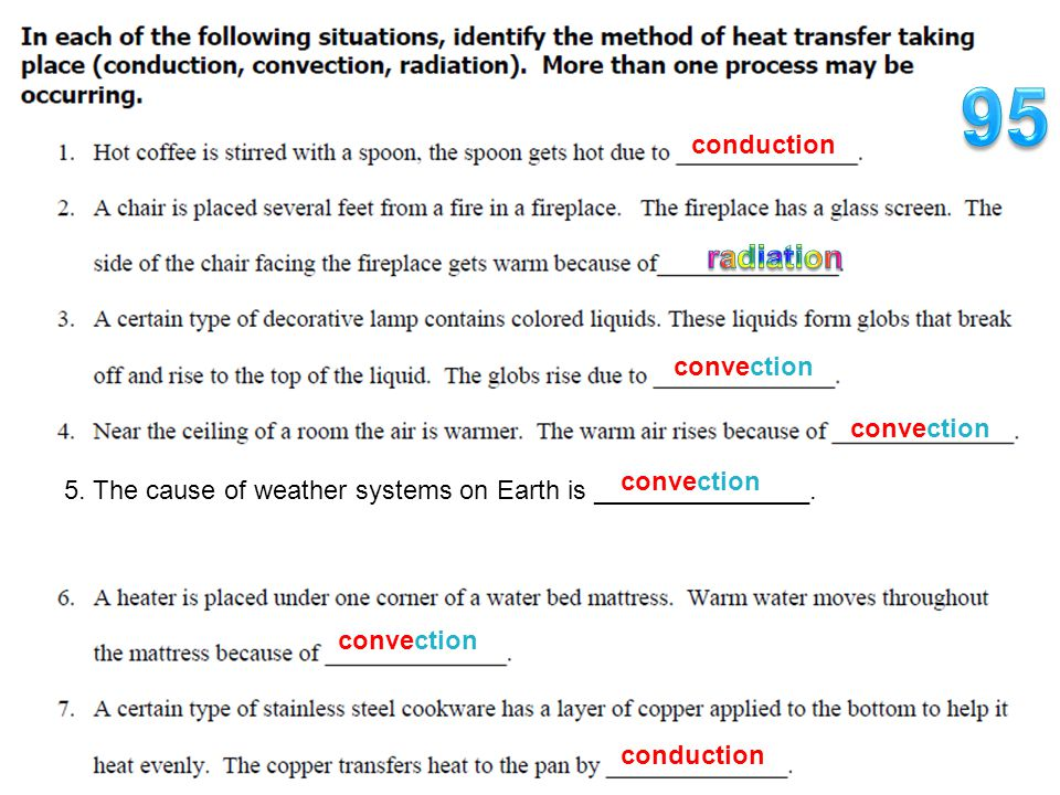 conduction convection conduction 5. The cause of weather systems on Earth is _______________. convection