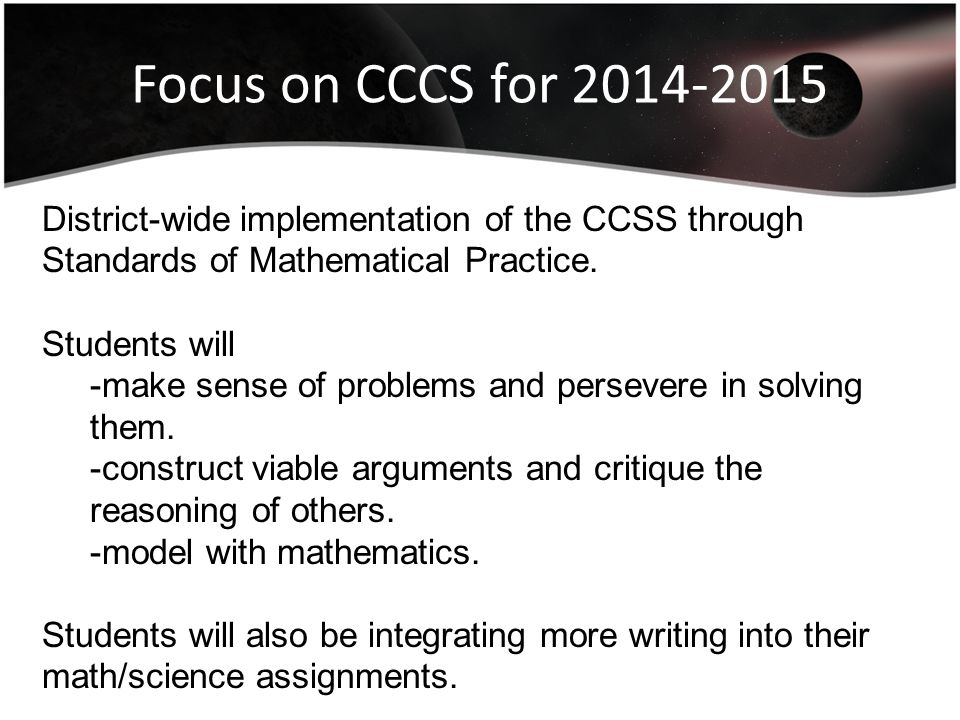 Focus on CCCS for 2014-2015 District-wide implementation of the CCSS through Standards of Mathematical Practice.