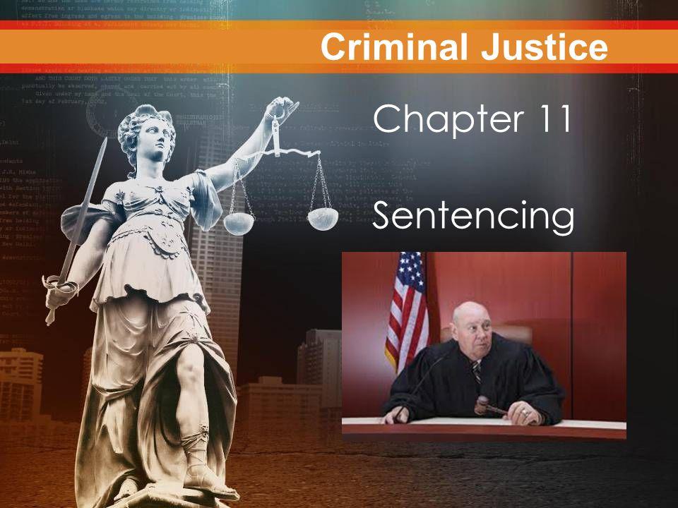 Criminal Justice Today Chapter 11 Sentencing Criminal Justice