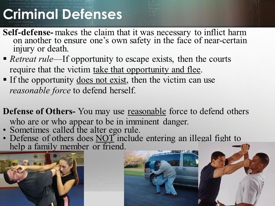 © 2013 by Pearson Higher Education, Inc Upper Saddle River, New Jersey 07458 All Rights Reserved Criminal Defenses Self-defense- makes the claim that