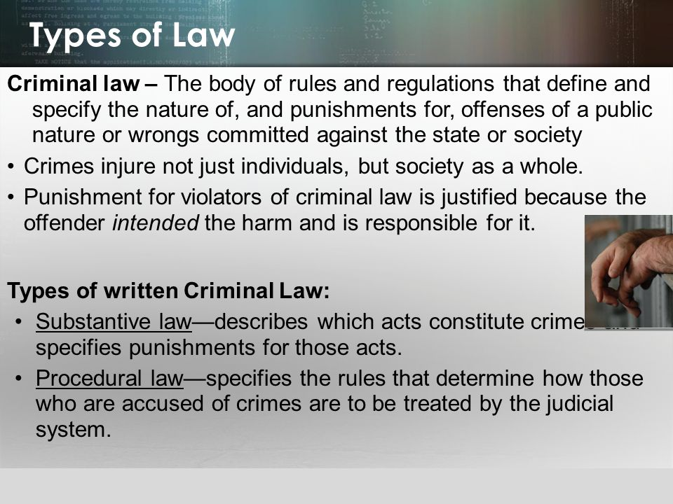 © 2013 by Pearson Higher Education, Inc Upper Saddle River, New Jersey 07458 All Rights Reserved Types of Law Criminal law – The body of rules and reg