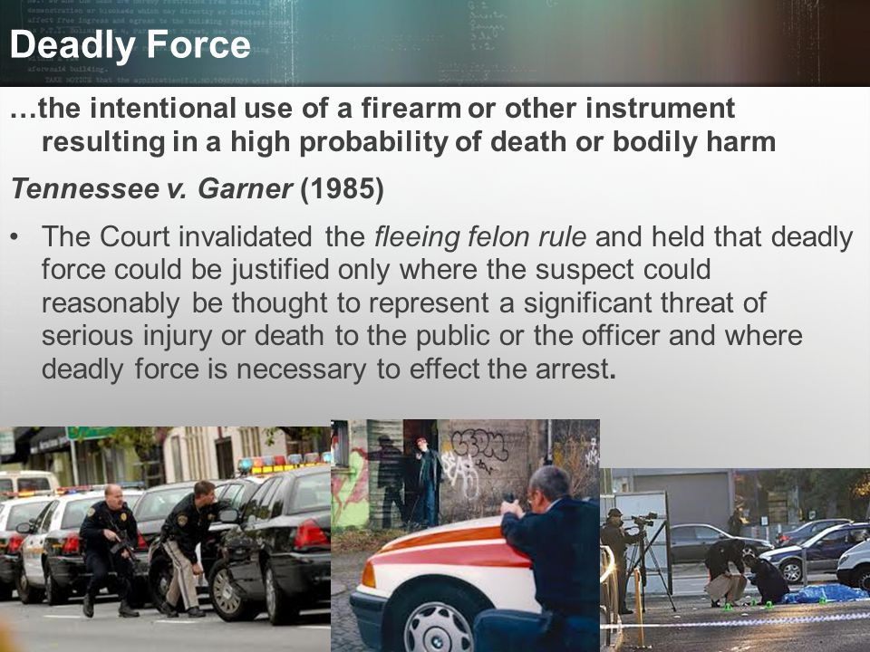© 2013 by Pearson Higher Education, Inc Upper Saddle River, New Jersey 07458 All Rights Reserved Deadly Force …the intentional use of a firearm or oth