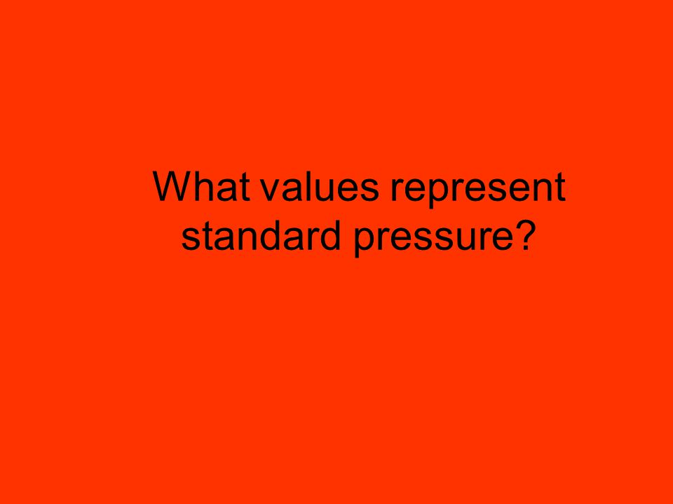 What values represent standard pressure