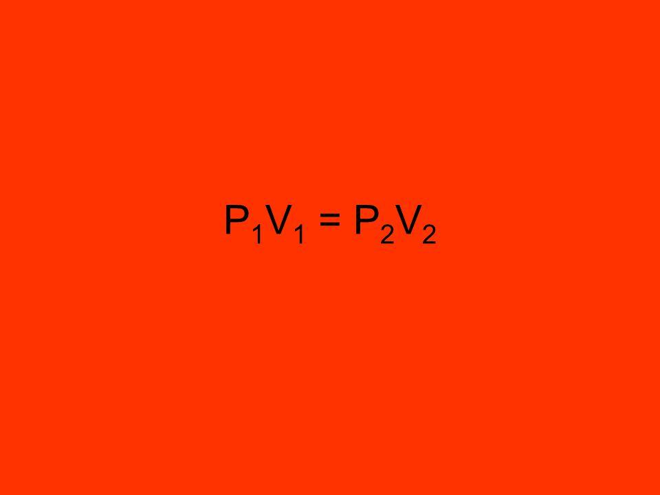 P 1 V 1 = P 2 V 2
