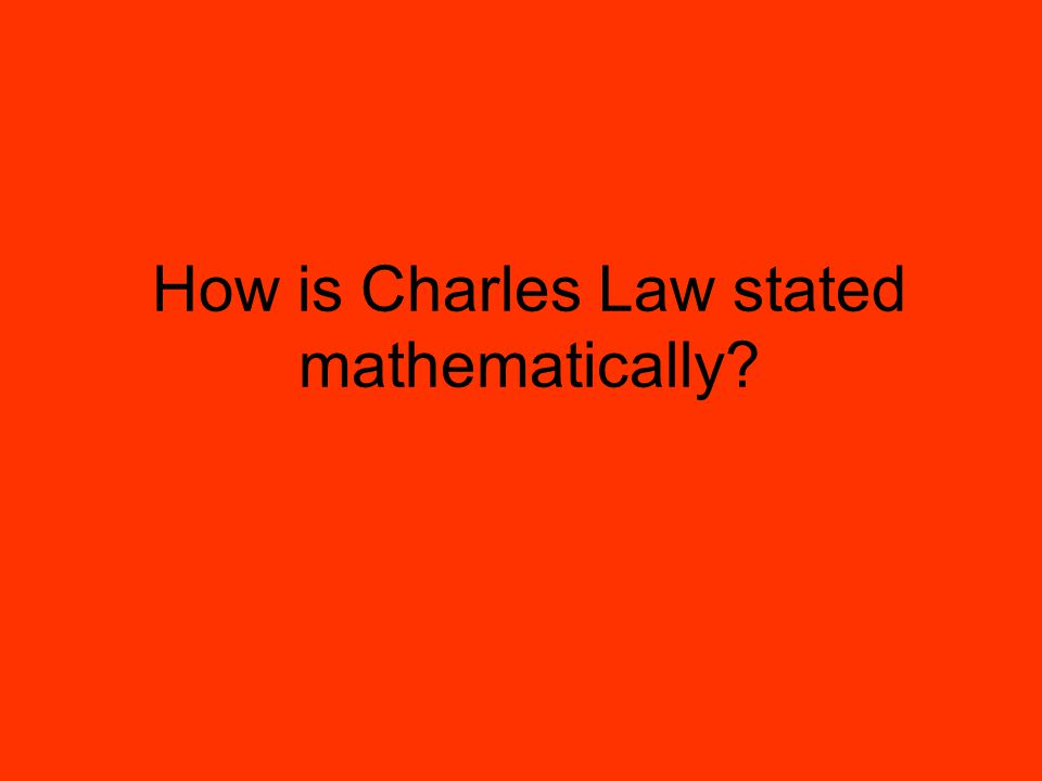 How is Charles Law stated mathematically