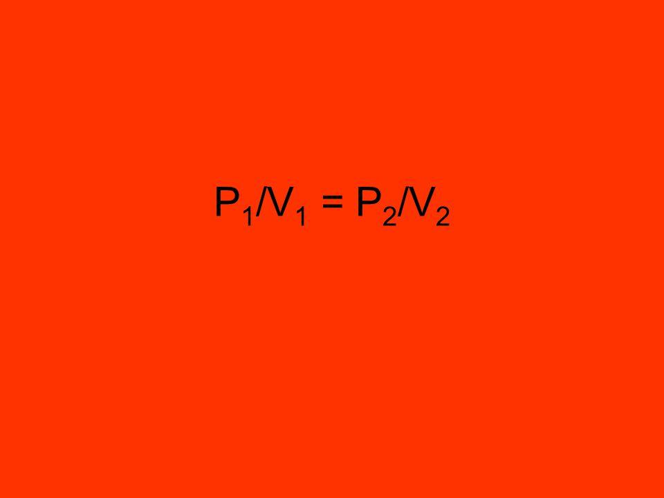 P 1 /V 1 = P 2 /V 2