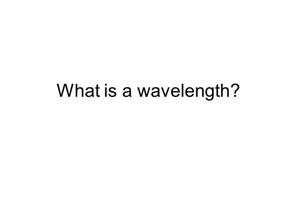 What is a wavelength