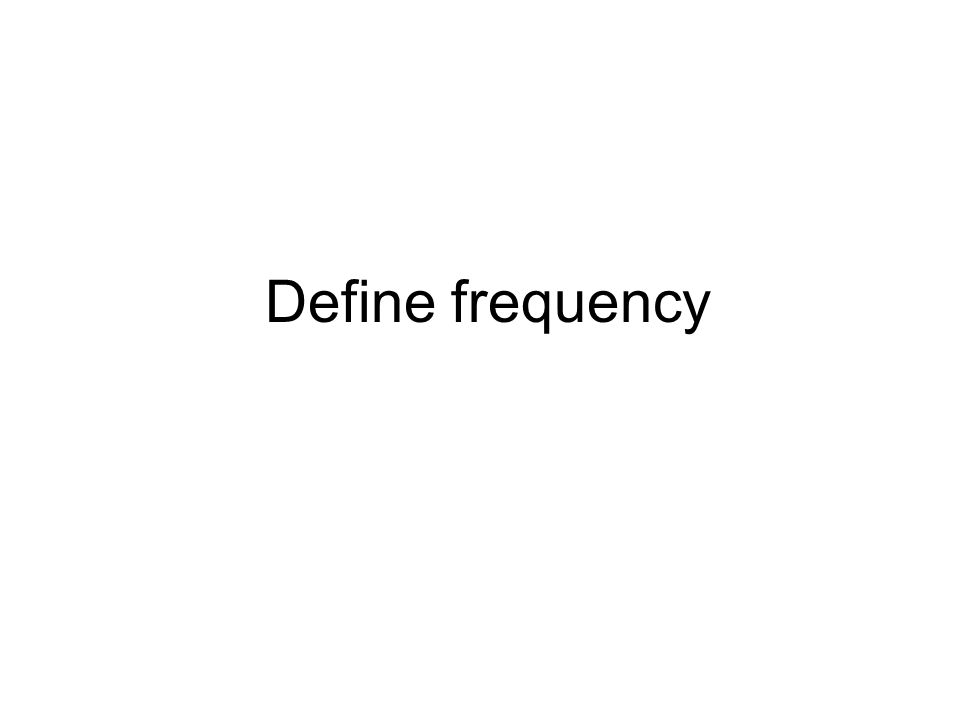 Define frequency