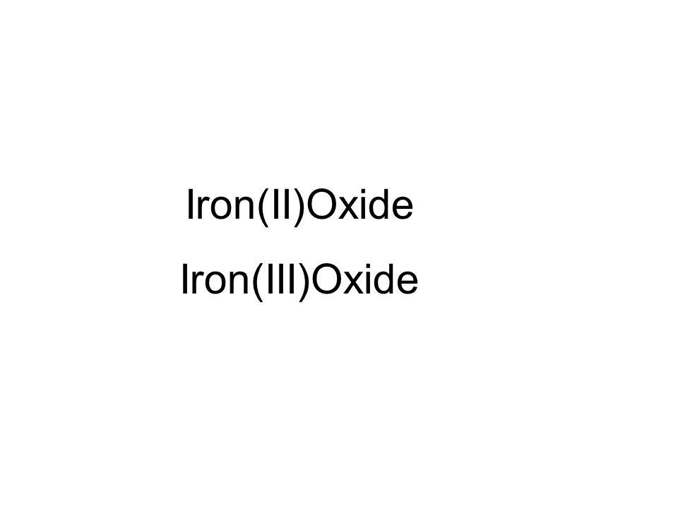 Iron(II)Oxide Iron(III)Oxide