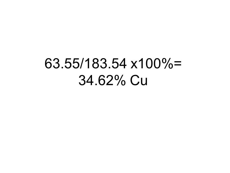 63.55/183.54 x100%= 34.62% Cu