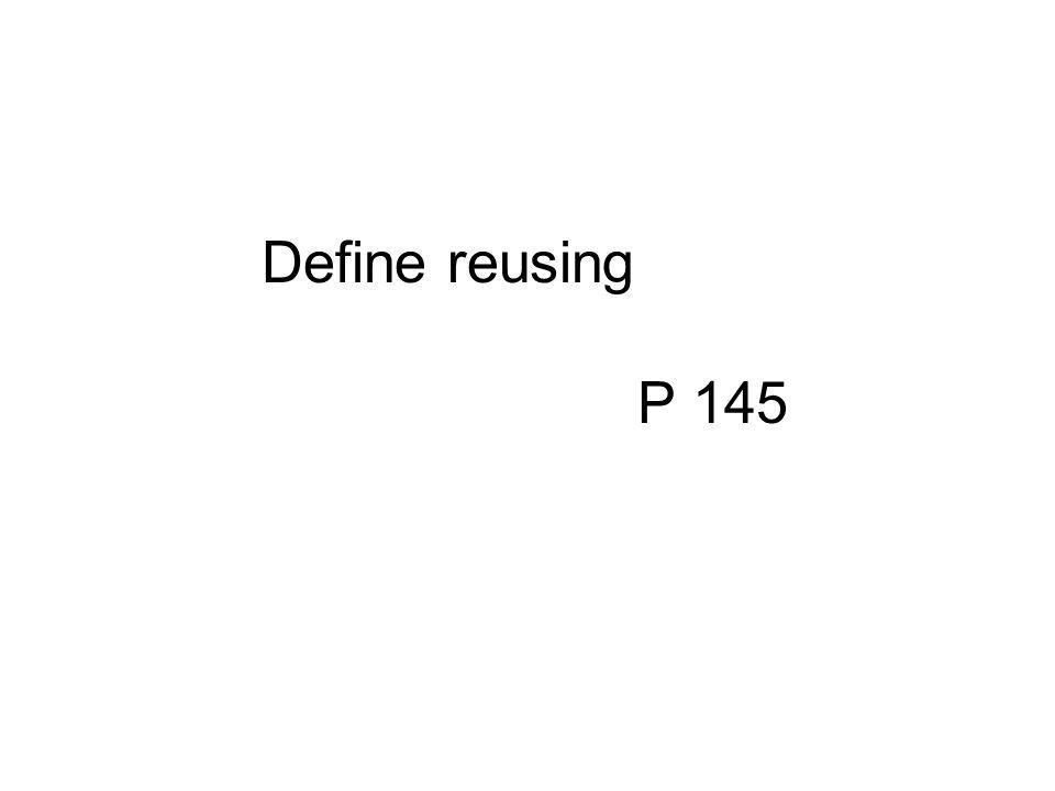 Define reusing P 145