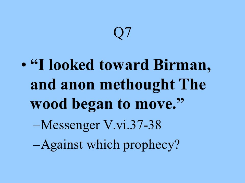 Q8 Why should I play the Roman fool and die On my own sword? –Macbeth V.iii.1-2 –Meaning?