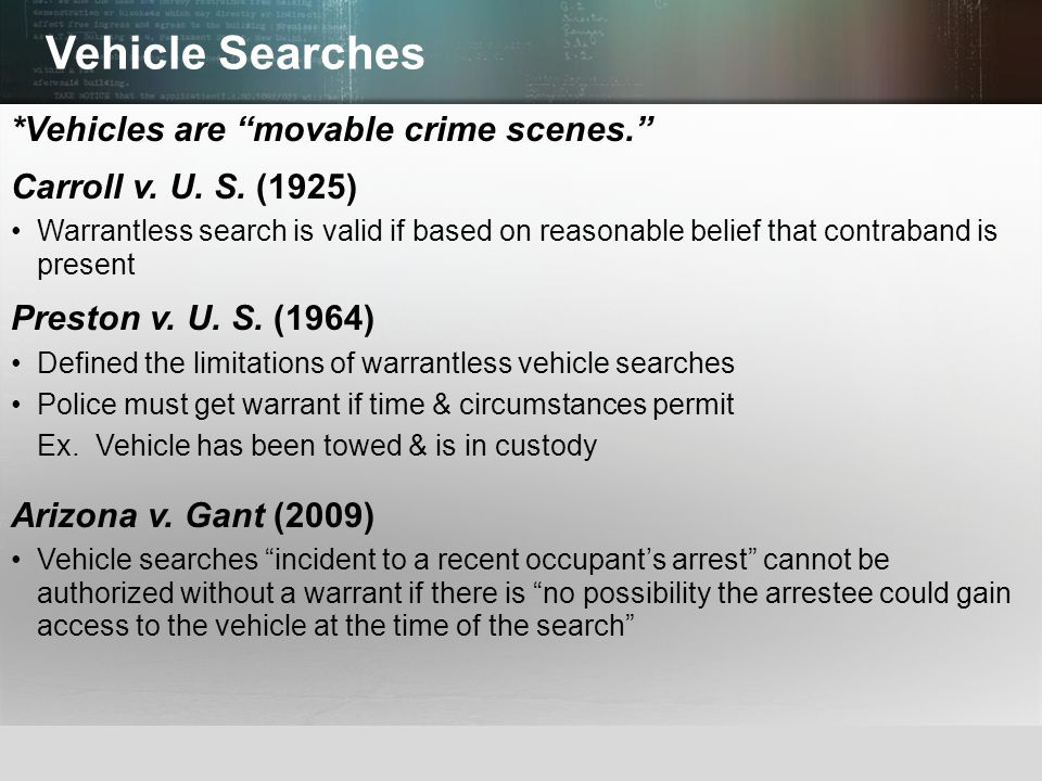 "© 2013 by Pearson Higher Education, Inc Upper Saddle River, New Jersey 07458 All Rights Reserved Vehicle Searches *Vehicles are ""movable crime scenes."