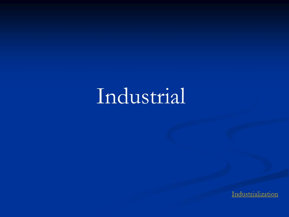 Industrial Industrialization