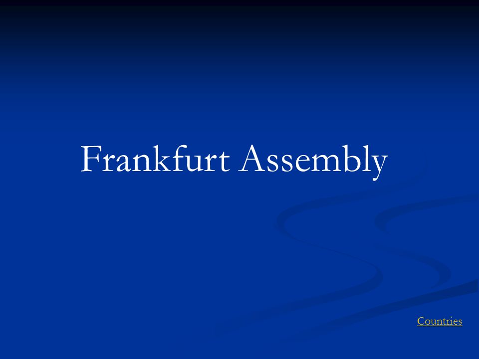 Frankfurt Assembly Countries