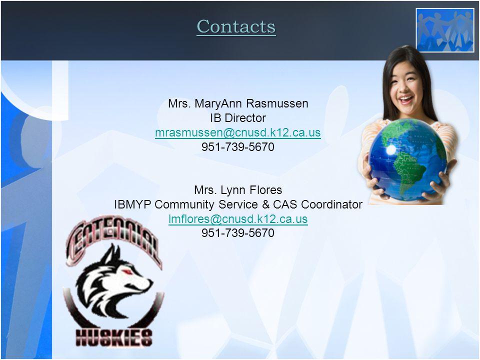 Contacts Mrs. MaryAnn Rasmussen IB Director mrasmussen@cnusd.k12.ca.us 951-739-5670 Mrs.