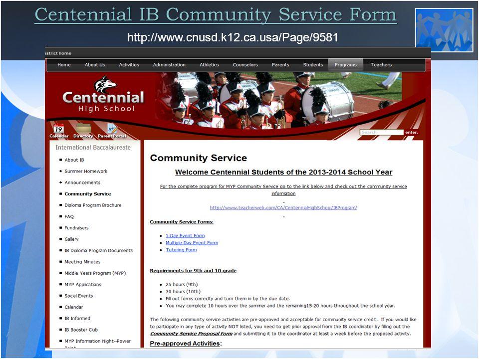 Centennial IB Community Service Form http://www.cnusd.k12.ca.usa/Page/9581