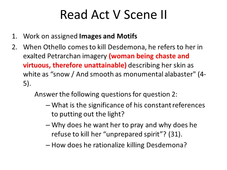 Read Act V Scene II 3.Why does Desdemona blame herself even for her own death.