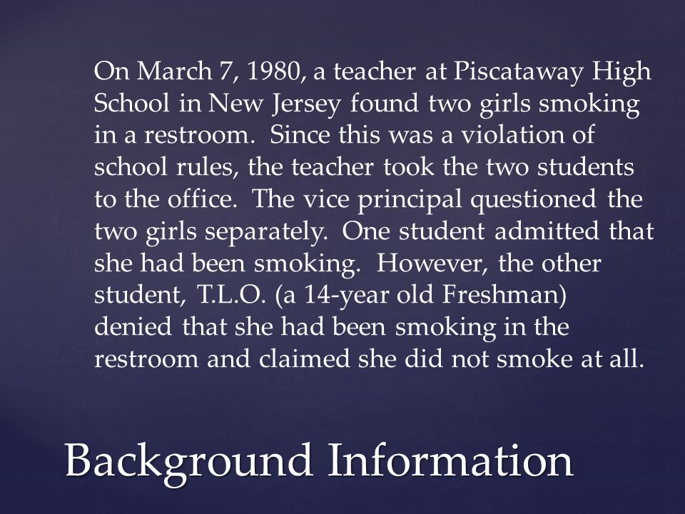 Although the Supreme Court ruled on New Jersey v.T.L.O.
