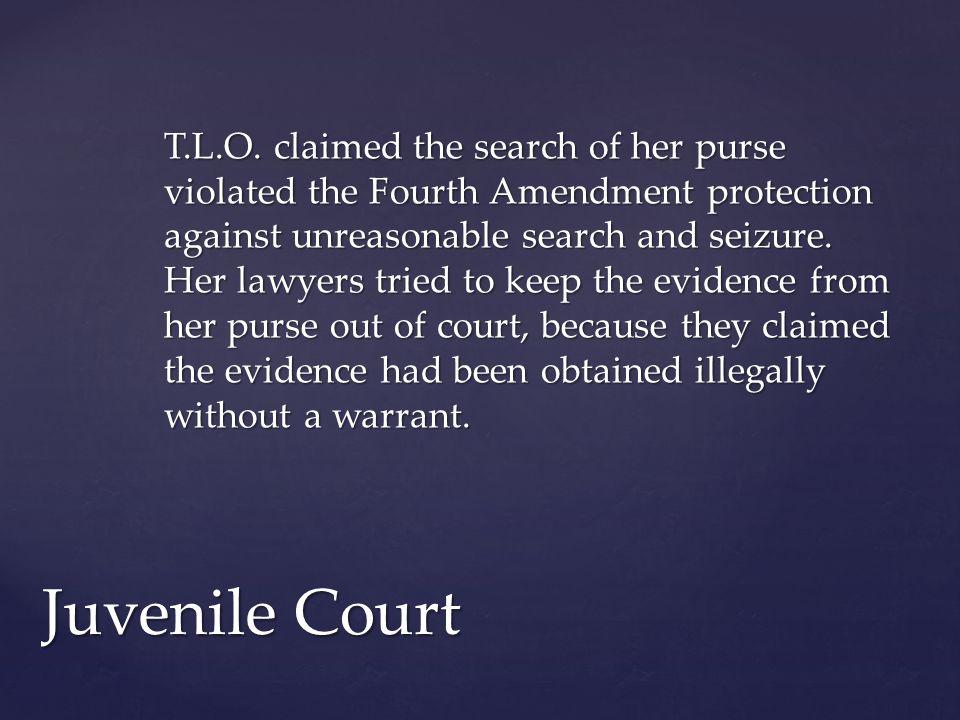 The Juvenile Court turned down T.L.O.'s Fourth Amendment arguments.